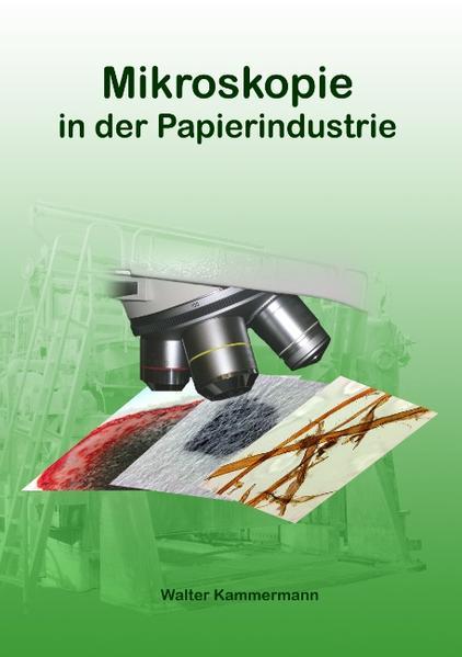 Mikroskopie in der Papierindustrie als Buch von...
