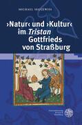 ,Natur' und ,Kultur' im ,Tristan' Gottfrieds von Straßburg