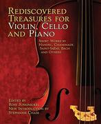 Rediscovered Treasures for Violin, Cello and Piano: Short Works by Handel, Chaminade, Saint-Saëns, Bach and Others