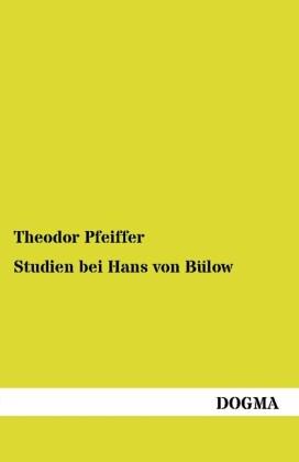 Studien bei Hans von Bülow als Buch von Theodor...