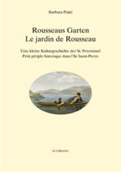 Rousseaus Garten / Le jardin de Rousseau als Bu...
