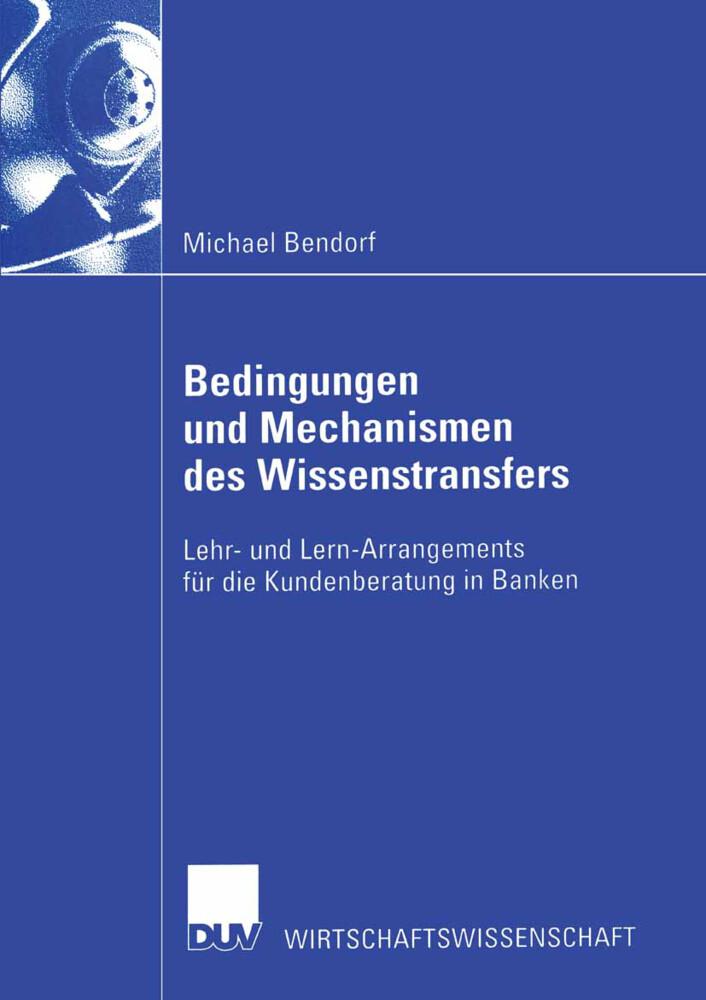 Bedingungen und Mechanismen des Wissenstransfer...