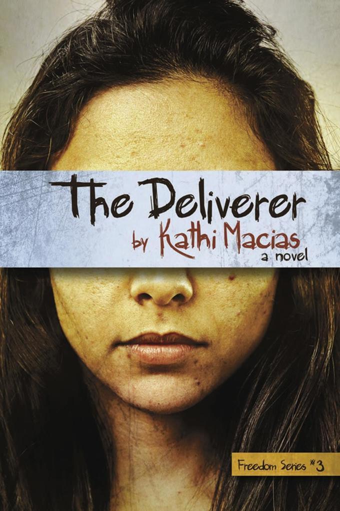 The Deliverer als eBook Download von Kathi Macias