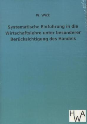 Systematische Einführung in die Wirtschaftslehr...
