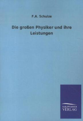 Die großen Physiker und ihre Leistungen als Buc...