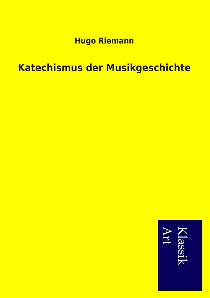 Katechismus der Musikgeschichte als Buch von Hu...