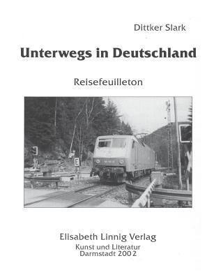 Unterwegs in Deutschland als Buch von Dittker S...