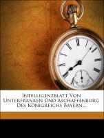 Intelligenzblatt von Unterfranken und Aschaffen...