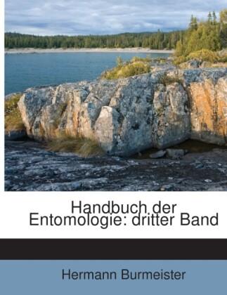 Handbuch der Entomologie: dritter Band als Tasc...