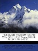 Friedrich Wilhelm Joseph von Schelling sämmtliche Werke: 1816-1832.