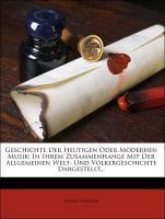 Geschichte der heutigen oder modernen Musik. al...