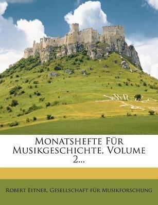 Monatshefte für Musik-Geschichte. als Taschenbu...