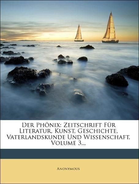 Der Phönix: Zeitschrift für Literatur, Kunst, G...