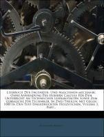 Lehrbuch der Ingenieur- und Maschinen-Mechanik:...