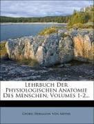 Lehrbuch der Physiologischen Anatomie des Menschen.