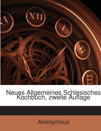 Neues Allgemeines Schlesisches Kochbuch, zweite...