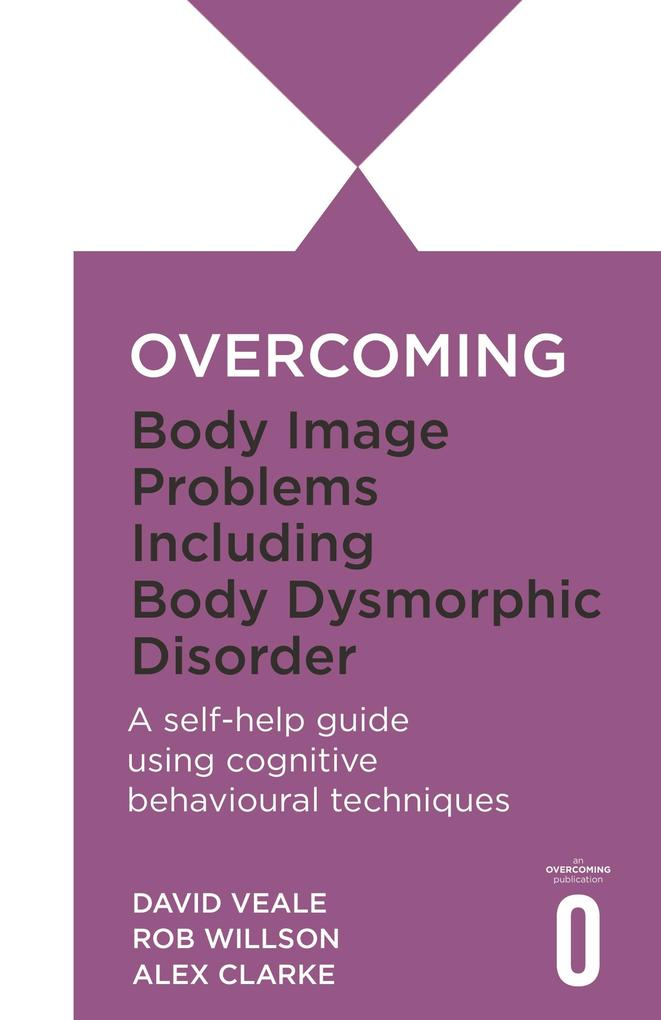 Overcoming Body Image Problems including Body D...