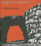 Orbis Romanus. Lehrgang Latein