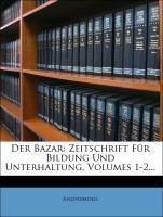 Der Bazar: Zeitschrift für Bildung und Unterhal...