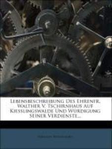 Lebensbeschreibung des Ehrenfr. Walther v. Tsch...