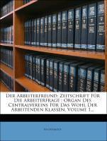 Der Arbeiterfreund: Zeitschrift des Centralvere...