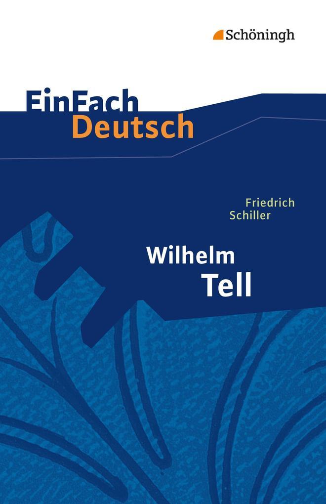 Wilhelm Tell. EinFach Deutsch Textausgaben als Buch