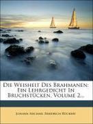 Die Weisheit des Brahmanen, ein Lehrgedicht in Bruchstücken.