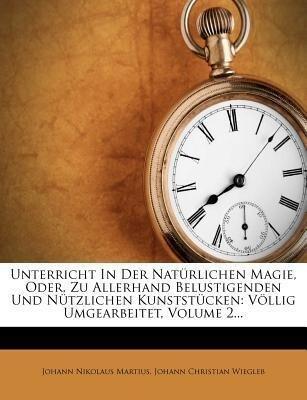 Unterricht in der natürlichen Magie, oder zu al...