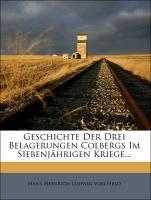 Geschichte der drei Belagerungen Colbergs im si...