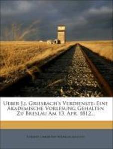 Ueber Johann Jakob Griesbach´s Verdienste als T...