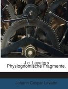 J.c. Lavaters Physiognomische Fragmente.
