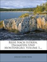 Reise nach Istrien, Dalmatien und Montenegro, e...