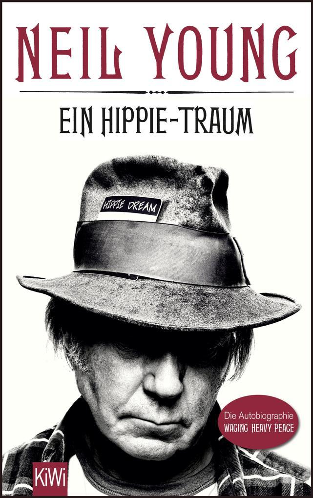 Ein Hippie-Traum als eBook Download von Neil Young