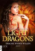 Light Dragons 01. Drache wider Willen