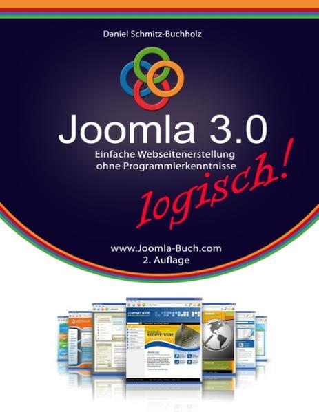 Joomla 3.0 logisch! als Buch von Daniel Schmitz...