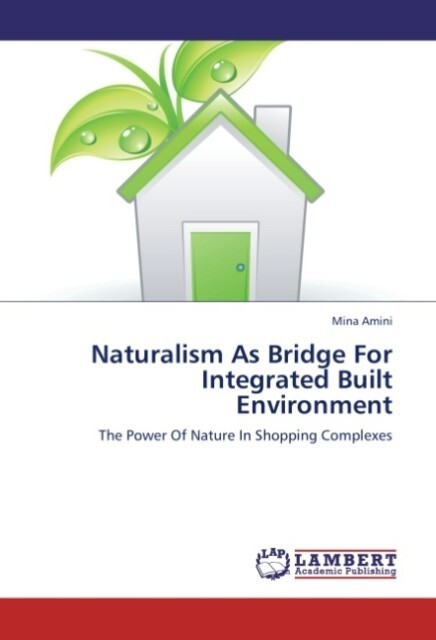 Naturalism As Bridge For Integrated Built Envir...