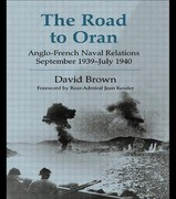 The Road to Oran: Anglo-French Naval Relations, September 1939-July 1940
