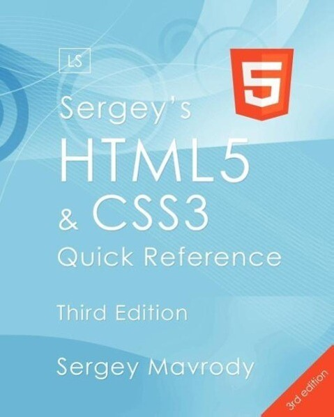 Sergey´s HTML5 & CSS3 Quick Reference. HTML5, C...