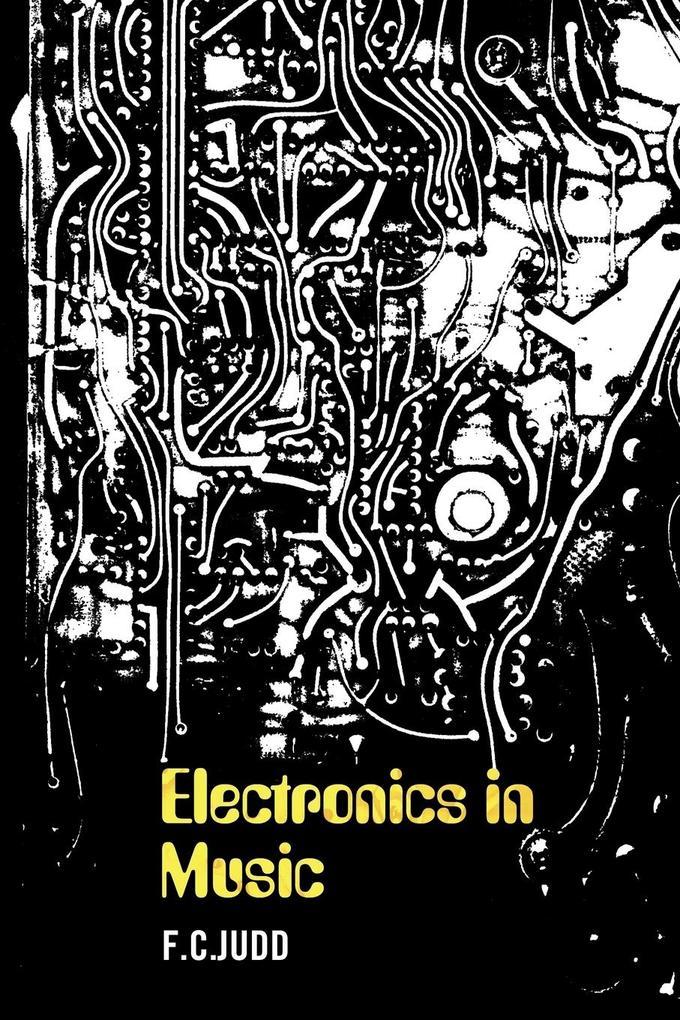Electronics in Music als Buch von F. C. Judd