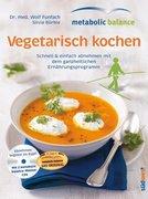 metabolic balance Vegetarisch kochen