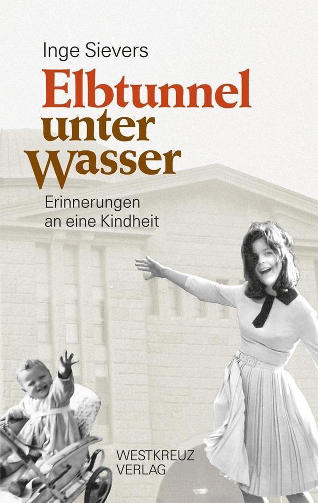 Elbtunnel unter Wasser als Buch von Inge Sievers
