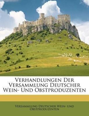 Verhandlungen der Versammlung deutscher Wein- u...