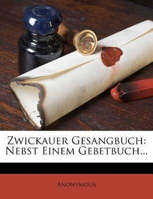 Zwickauer Gesangbuch als Taschenbuch von Anonymous