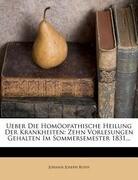 Ueber die Homöopathische Heilung der Krankheiten