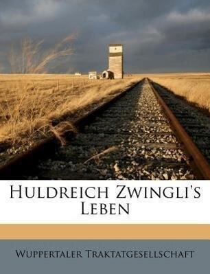Zwingli´s Leben. als Taschenbuch von Wuppertale...