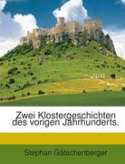Zwei Klostergeschichten des vorigen Jahrhunderts.