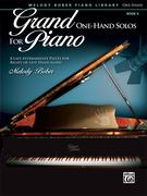Grand One-Hand Solos for Piano: 8 Late Intermediate Pieces for Right or Left Hand Alone