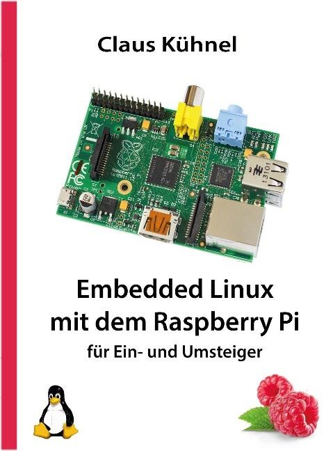 Embedded Linux mit dem Raspberry Pi als Buch vo...