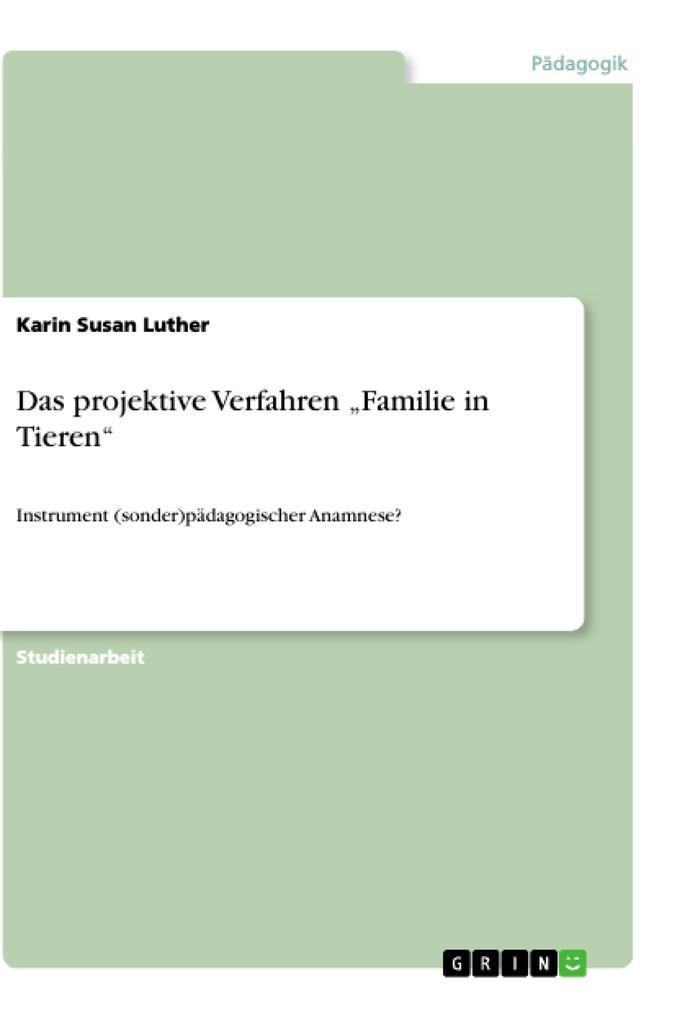 Das projektive Verfahren Familie in Tieren als ...
