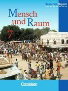 Geographie 7. Schülerbuch. Realschule. Bayern. Neubearbeitung